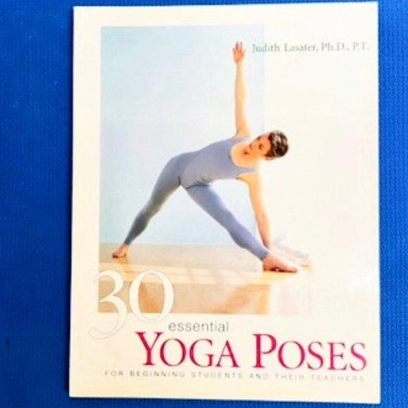 Judith Hanson Lasater Accents 30 Essential Yoga Poses For Students Teachers Poshmark